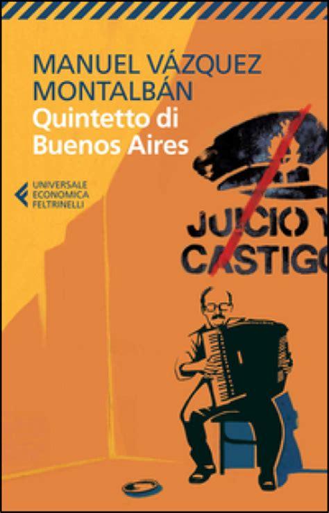 libro the buenos aires quintet quintetto di buenos aires manuel vazquez montalban libro mondadori store