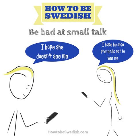how to be an be bad at small talk how to be swedish hej sweden