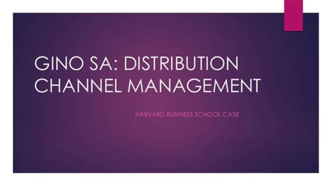 Distribution Channel Project Mba by Gino Sa Distribution Channel Management