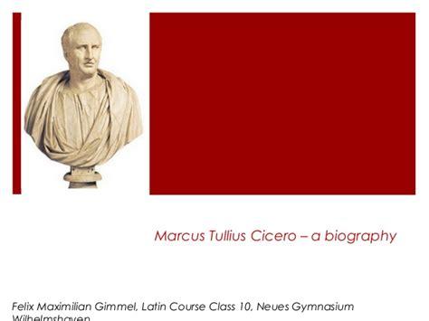 Cicero Biographie Latein Tullius Cicero A Biography