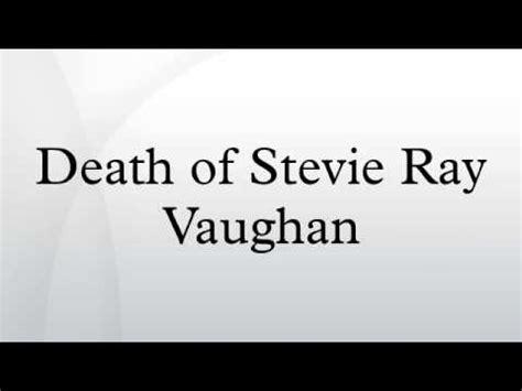 death  stevie ray vaughan youtube