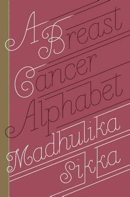 Book Review My One Stand With Cancer By Tania Katan by Book Review Quot A Breast Cancer Alphabet Quot By Madhulika Sikka