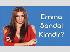 Emina Sandal Kimdir [KimKim] [Sesli Anlatım] - YouTube Emina Sandal