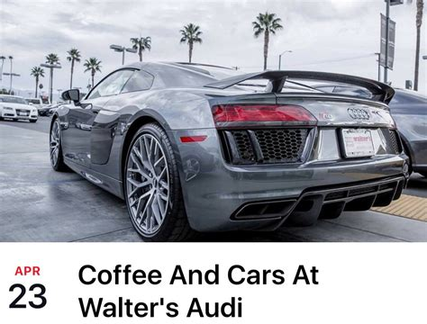 Audi Walters by Cars And Coffee At Walters Audi Riverside