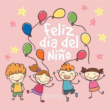 imagenes de feliz dia del niño m 225 s de 25 ideas incre 237 bles sobre d 237 a del ni 241 o frases en