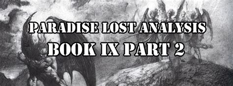 themes paradise lost book 9 paradise lost analysis book ix part 2 the sci fi christian