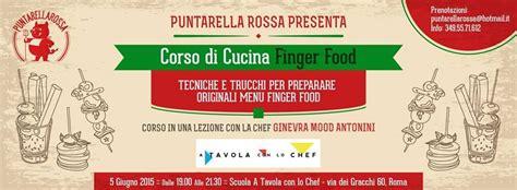 corsi di cucina roma corso di cucina finger food a roma giugno 2015