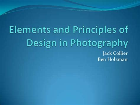 design elements and principles photography elements and principles of design in photography jack