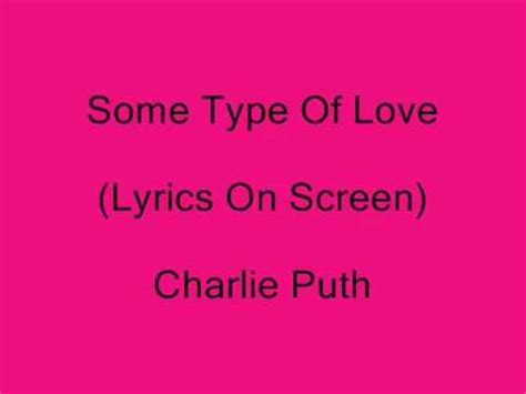 download mp3 charlie puth type of love charlie puth some type of love k pop lyrics song