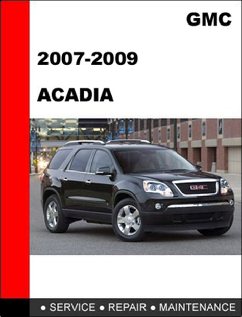 service and repair manuals 2010 gmc acadia electronic throttle control 2009 gmc acadia service repair manual software servicemanualsrepair