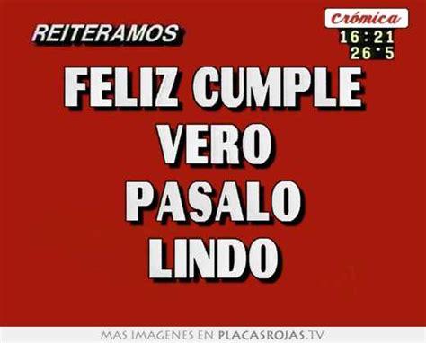imagenes feliz cumpleaños vero feliz cumple vero pasalo lindo placas rojas tv