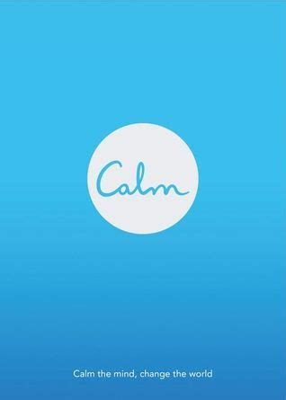 Pdf Calm Michael Acton Smith by Calm Calm The Mind Change The World By Michael Acton