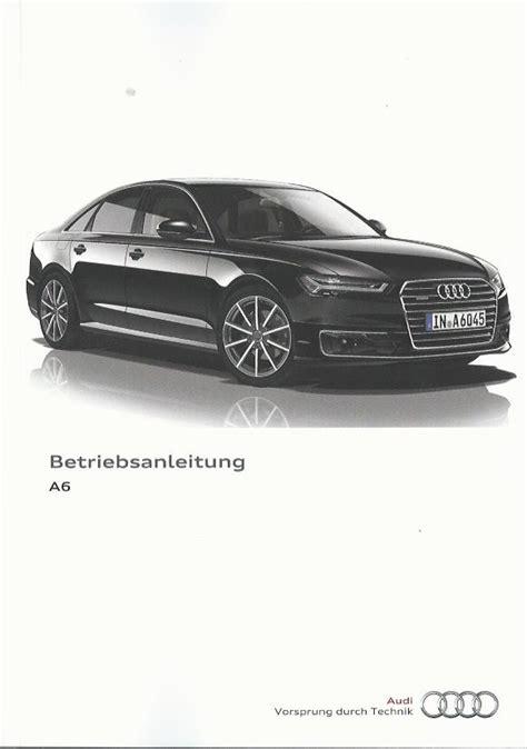 Bedienungsanleitung Audi by Audi A6 S6 Betriebsanleitung 2016 Limousine Avant A6