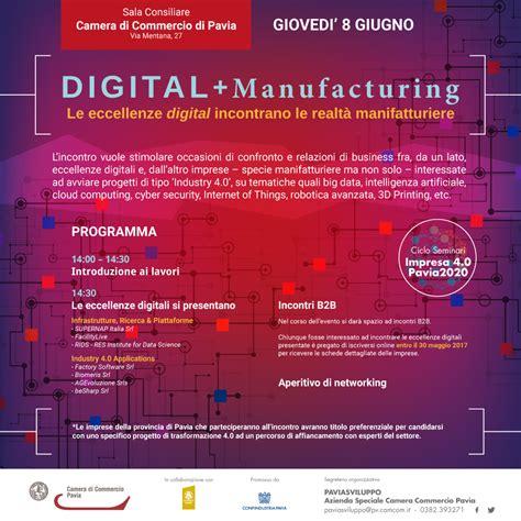 cciaa pavia digital manufacturing digital excellence has met up