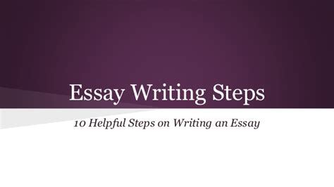 10 Steps To Writing An Essay by 10 Easy Steps For Essay Writing