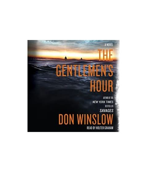 the gentlemens hour the gentlemen s hour by don winslow audio books m4a
