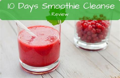 10 Day Detox Reviews by 10 Day Smoothie Cleanse Review Will It Work Find Out Now