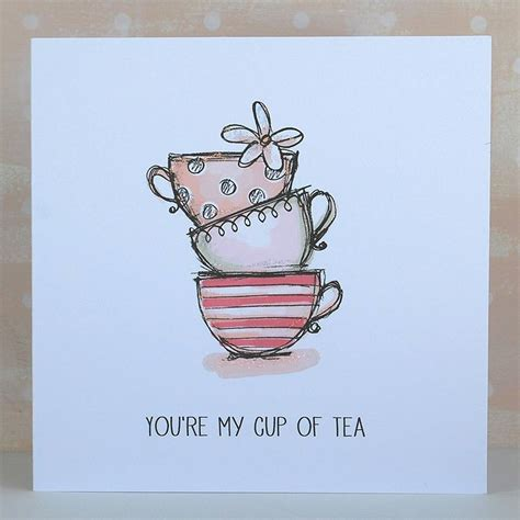 My Cup Of Tea you re my cup of tea card by cloud 9 design notonthehighstreet