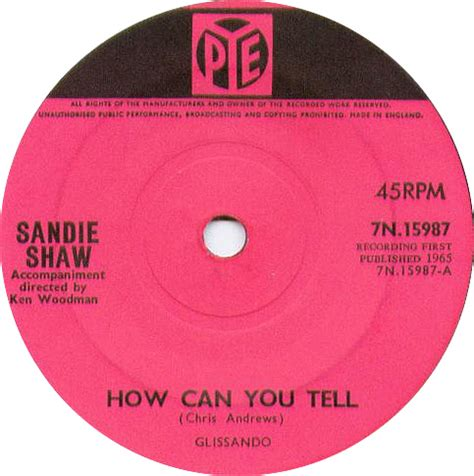 how can you tell when a is 45cat sandie shaw how can you tell if you need me pye uk 7n 15987