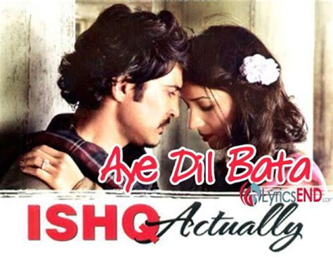 aye dilmoviesong aye dil bata lyrics arijit singh ishk actually movie songs