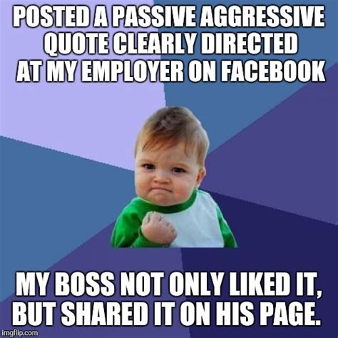 Passive Aggressive Meme - aggressive quotes like success