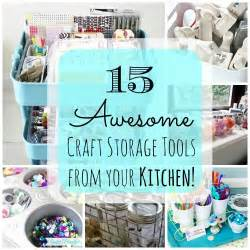 kitchen craft ideas craft storage ideas solutions roundup reuse kitchen items