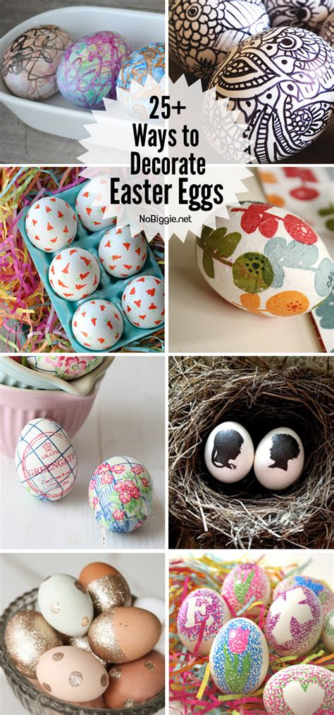 25 ways to decorate with 25 ways to decorate easter eggs