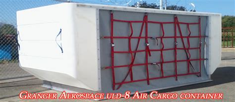 granger aerospace granger air cargo containers granger aerospace products a division of