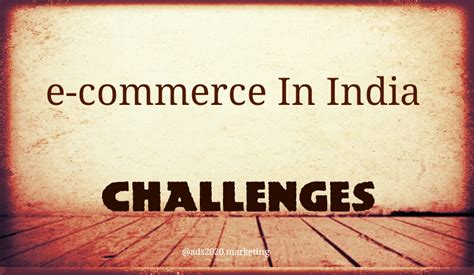 Mba In E Business In India by E Commerce Business In India What Are The Challenges