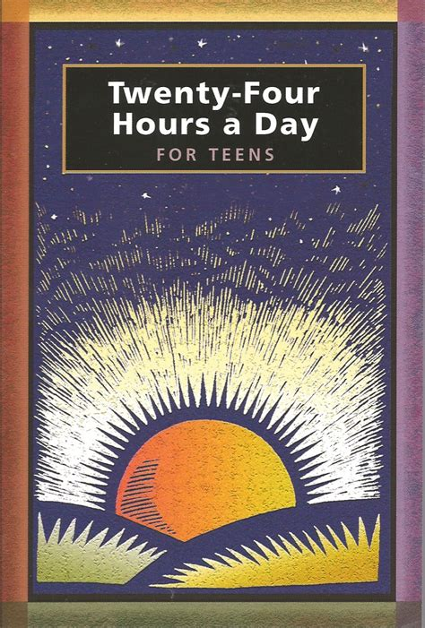 Twenty Four Hours A Day For Teens 24 Hours Daily Meditations