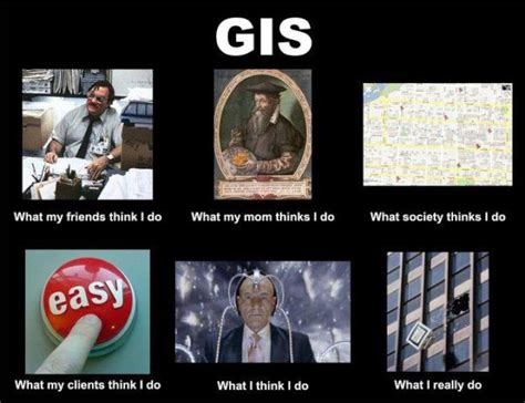 Urban Planning Memes - i m a the gis profession in one word gis lounge
