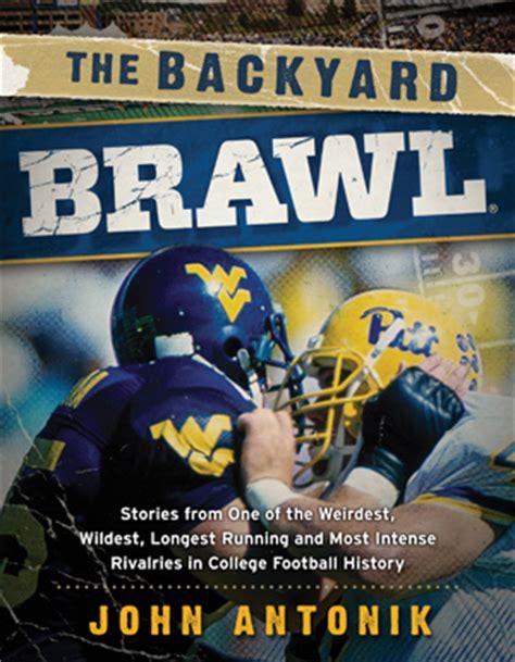 backyard brawl the backyard brawl stories from one of the weirdest