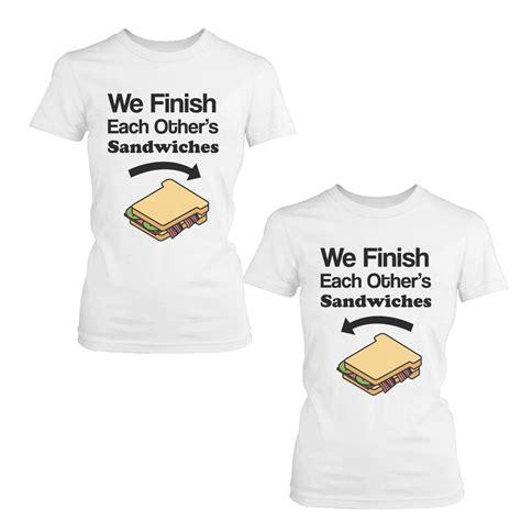 matching shirts we finish each other s sandwich bff shirts matching