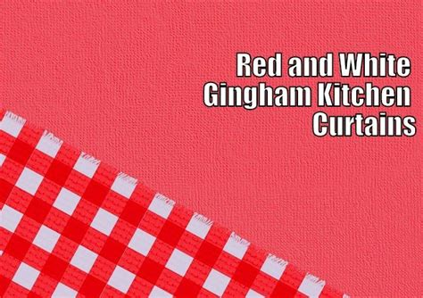 red and white gingham kitchen curtains 56 best ideas about red kitchen curtains on pinterest