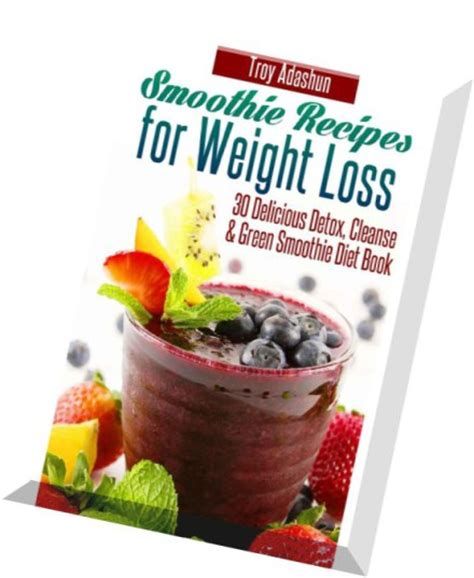 21 Day Green Smoothie Detox Pdf by Smoothie Recipes For Weight Loss 30 Delicious