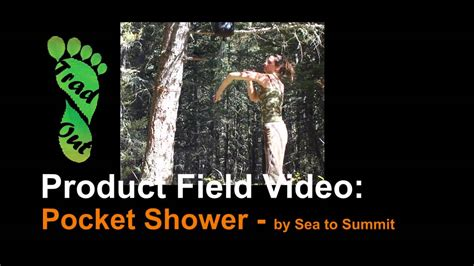 Sea To Summit Pocket Shower by Trad Out Product Field Test The Pocket Shower By Sea To