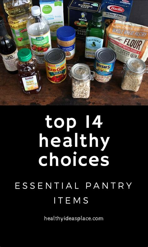 Essential Pantry Items by Essential Pantry Items Top 14 Healthy Choices Healthy