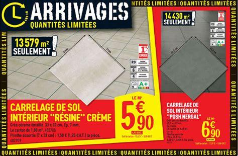 Brico Depot Carrelage Exterieur 3505 by Les Arrivages Brico D 233 P 244 T Du 21 Ao 251 T