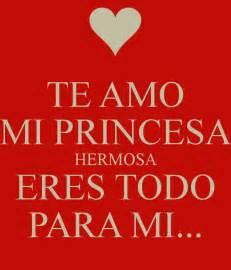 te amo mi te amo mi princesa hermosa eres todo para mi keep