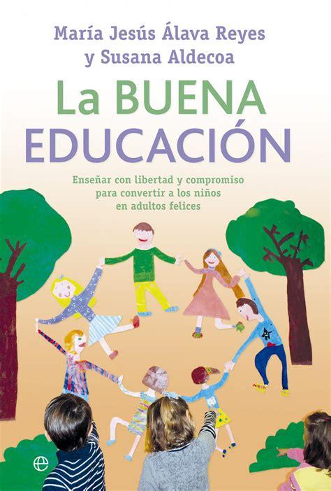 libro la nueva educacin la buena educaci 243 n cat 225 logo www esferalibros com