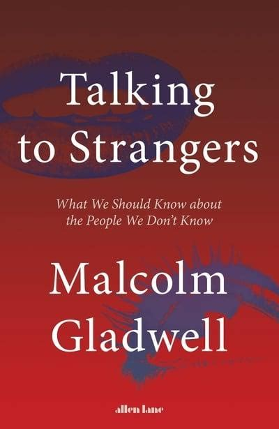 talking  strangers malcolm gladwell author