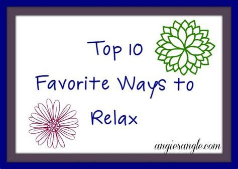 10 Best Ways To Relax by Top 10 Favorite Ways That I Relax Want To Try Angie S