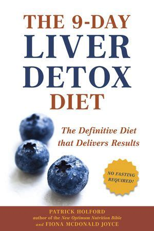 How To Detox My Liver Fast by The 9 Day Liver Detox Diet By Holford Fiona