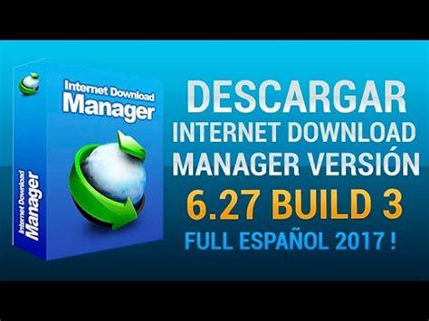 internet download manager 6 14 build 3 final version descargar y activar internet download manager 6 27 build 3