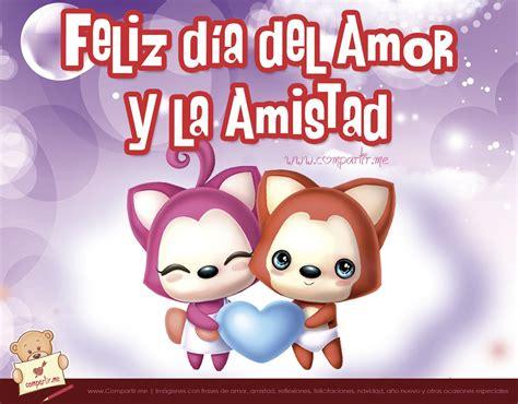 imagenes dia del amor y la amistad para amigos imagui 6 im 225 genes de feliz d 237 a del amor y la amistad