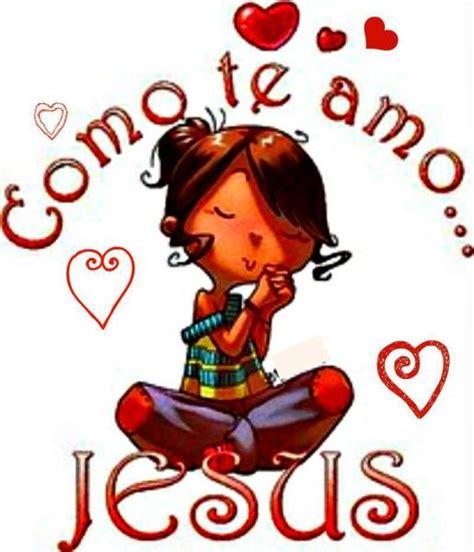 imagenes de jesus te amo te amo jesus i love you jesus jesus is my rock
