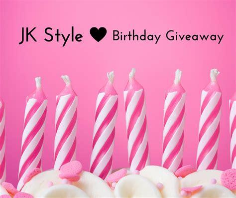 Birthday Giveaway - birthday giveaway jk style