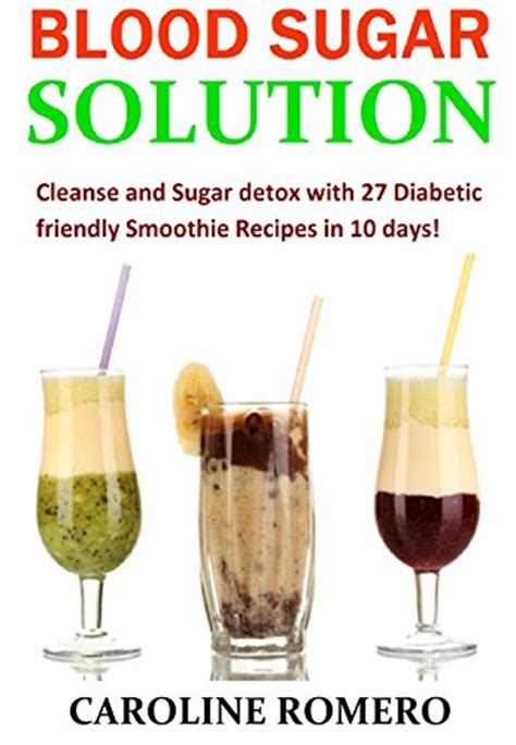 Detox For Blood Sugar by Blood Sugar Solution Cleanse And Sugar Detox With 27