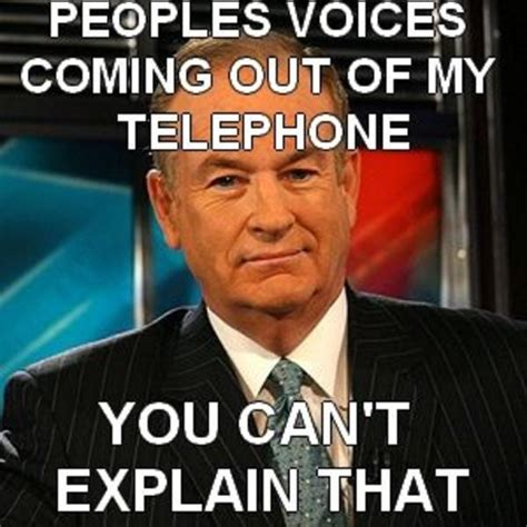 Bill O Reilly Meme - image 98946 bill o reilly you can t explain that