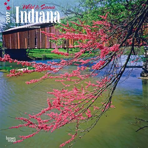 Indiana State Calendar And Scenic Indiana 2017 Wall Calendar 9781465054296